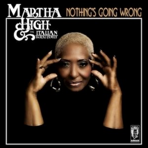 "Couverture Album ""Nothing's going wrong"" de Martha High"